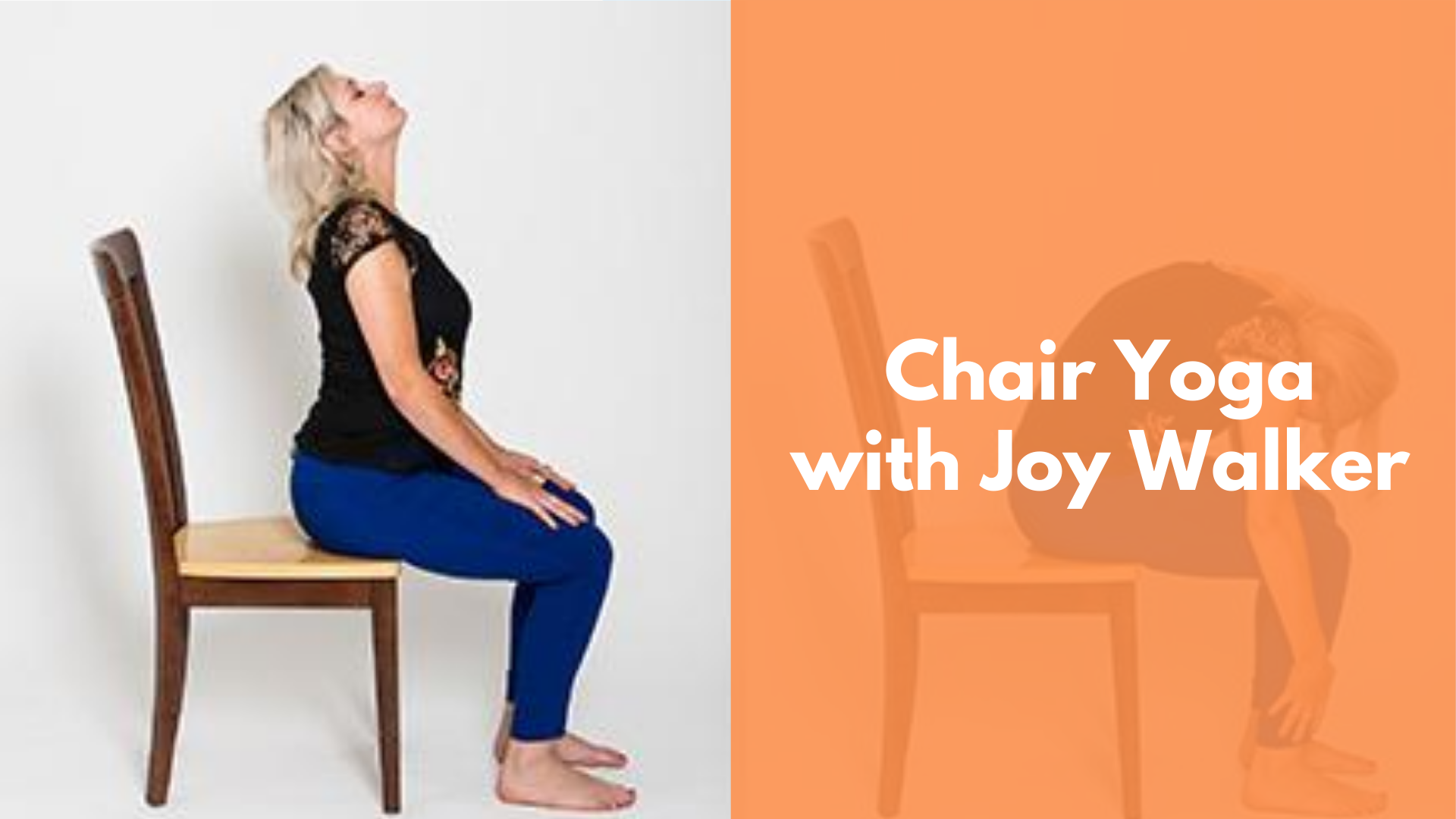 Image is of a woman doing chair yoga. Text says: Chair Yoga with Joy Walker