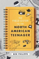 "Image for ""The Field Guide to the North American Teenager"""