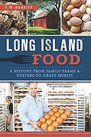 Cover of Long Island Food: A History from Family Farms & Oysters to Craft Spirits