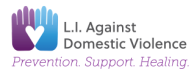 Long Island Against Domestic Violence logo: Prevention. Support. Healing